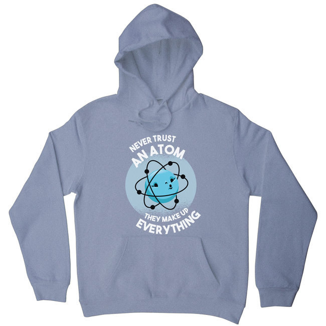 Atom science quote hoodie