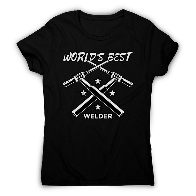 Welder quote women's t-shirt - Graphic Gear