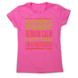 Firefighter panic quote women's t-shirt - Graphic Gear