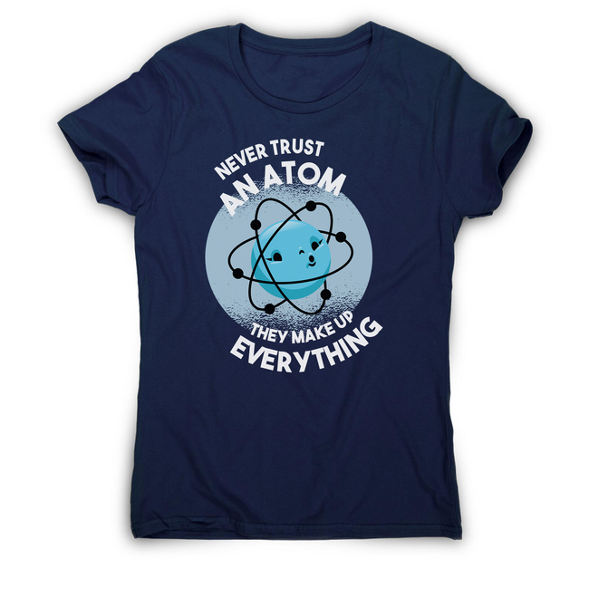 Atom science quote women's t-shirt