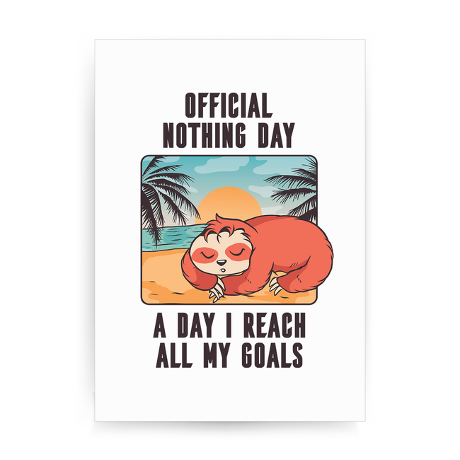 Sloth nothing day print poster wall art decor