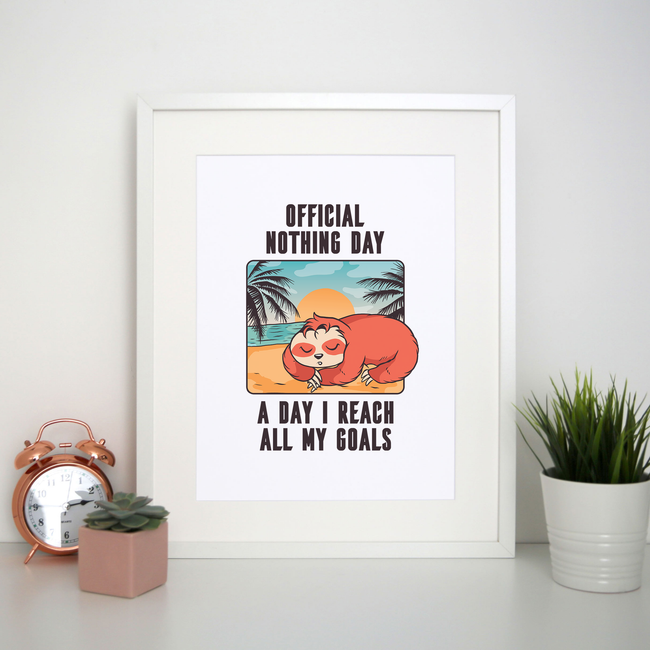 Sloth nothing day print poster wall art decor - Graphic Gear