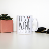 Wine o'clock mug coffee tea cup - Graphic Gear