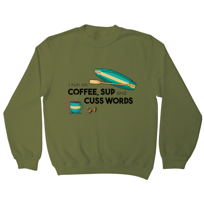 Paddle quote sweatshirt - Graphic Gear