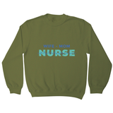 Wife mom nurse sweatshirt - Graphic Gear