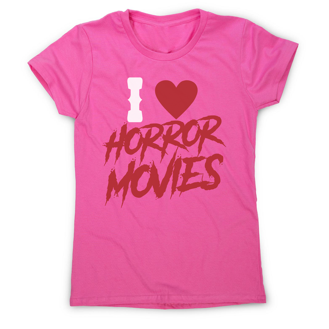 I love horror movies women's t-shirt - Graphic Gear