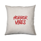 Horror vibes cushion cover pillowcase linen home decor - Graphic Gear