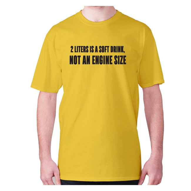 2 liters is a soft drink, not an engine size - men's premium t-shirt - Graphic Gear