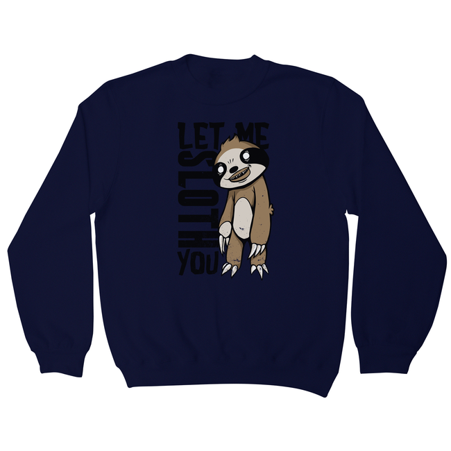 Creepy sloth sweatshirt - Graphic Gear