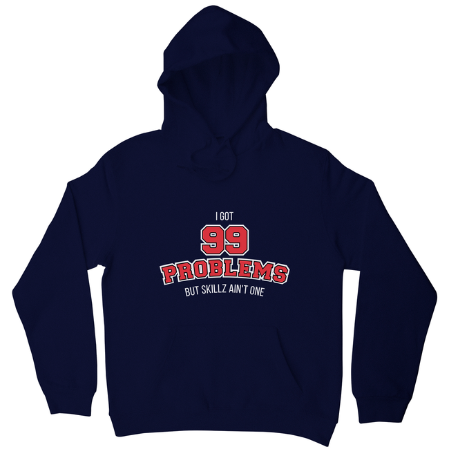 99 problems sports hoodie - Graphic Gear