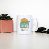 Trip quote mug coffee tea cup - Graphic Gear