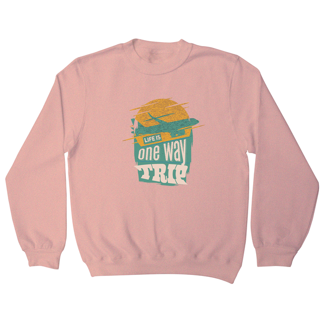 Trip quote sweatshirt - Graphic Gear