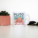 Pluto quote mug coffee tea cup