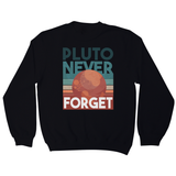 Pluto quote sweatshirt - Graphic Gear