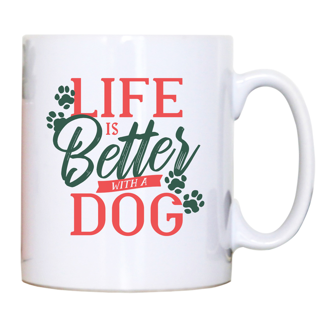 Dog life quote mug coffee tea cup - Graphic Gear