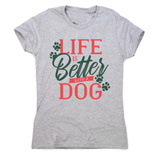 Dog life quote women's t-shirt - Graphic Gear