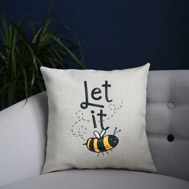 T-shirt design featuring a cute bee illustration with the words LET IT on top of it, forming LET IT BEE cushion cover pillowcase linen home decor - Graphic Gear