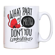 Meow quote mug coffee tea cup - Graphic Gear