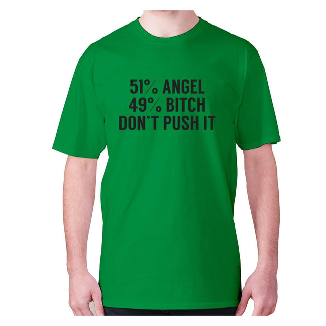 51% angel 49% bxtch don't push it - men's premium t-shirt - Graphic Gear