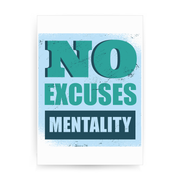 No excuses mentality print poster wall art decor