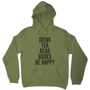 Drink tea read books be happy funny hoodie