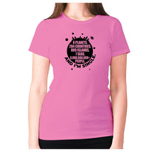 Load image into Gallery viewer, 8 planets, 204 countries, 809 islands, 7 seas, 6.000.000.000+ people, AND I'M SINGLE - women's premium t-shirt - Pink / S - Graphic Gear