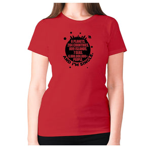 8 planets, 204 countries, 809 islands, 7 seas, 6.000.000.000+ people, AND I'M SINGLE - women's premium t-shirt - Red / S - Graphic Gear