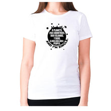 Load image into Gallery viewer, 8 planets, 204 countries, 809 islands, 7 seas, 6.000.000.000+ people, AND I'M SINGLE - women's premium t-shirt - White / S - Graphic Gear