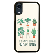 Too many plants iPhone case cover 11 11Pro Max XS XR X