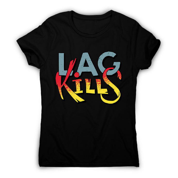 Gamer lag kills - women's funny premium t-shirt - Black / S - Graphic Gear