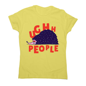 Hedgehog quote - women's funny premium t-shirt - Graphic Gear