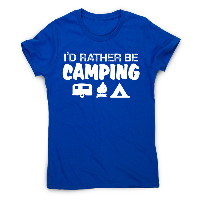 I'd rather be funny outdoor camping t-shirt women's - Blue / S - Graphic Gear