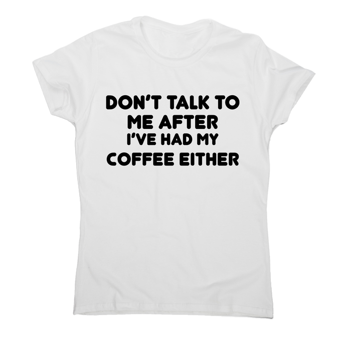 I don t talk rude offensive funny t-shirt women's - Graphic Gear