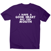 I have a good heart funny rude offensive slogan t-shirt men's - Graphic Gear