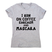 I run coffee sarcasm and mascara funny slogan t-shirt women's - Graphic Gear