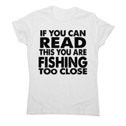 If you can read funny fishing t-shirt women's - Graphic Gear
