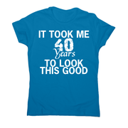 It took me 40 years funny birthday t-shirt women's - Graphic Gear