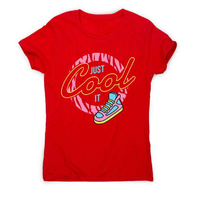 Just cool it - women's funny premium t-shirt - Graphic Gear