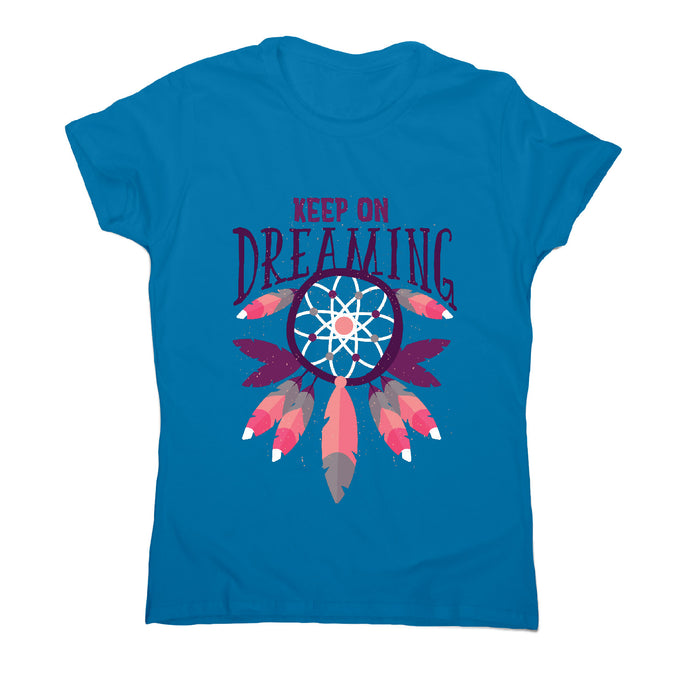 Keep on dreaming - motivational women's t-shirt - Sapphire / S - Graphic Gear