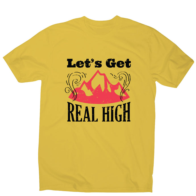 Let's get real high - outdoor camping men's t-shirt - Graphic Gear