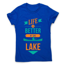 Load image into Gallery viewer, Life is better at the lake lake lover quote - women's t-shirt - Graphic Gear