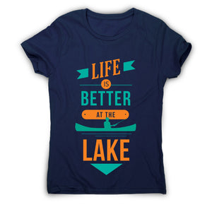 Life is better at the lake lake lover quote - women's t-shirt - Graphic Gear