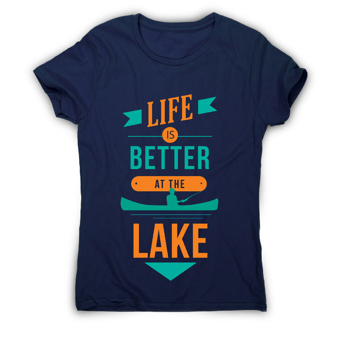 Life is better at the lake lake lover quote - women's t-shirt - Navy / S - Graphic Gear