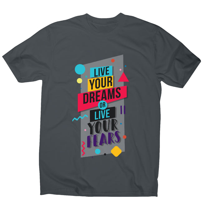 Live your dreams - motivational men's t-shirt - Graphic Gear