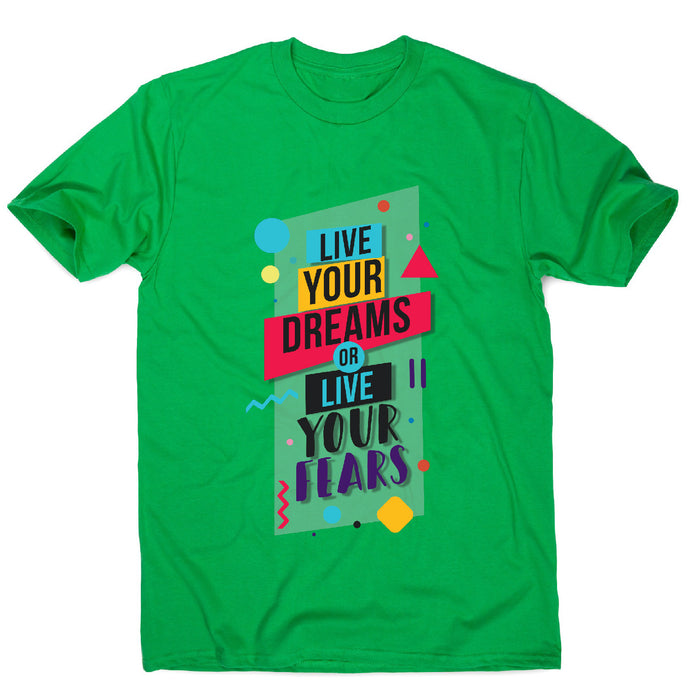 Live your dreams - motivational men's t-shirt - Green / S - Graphic Gear