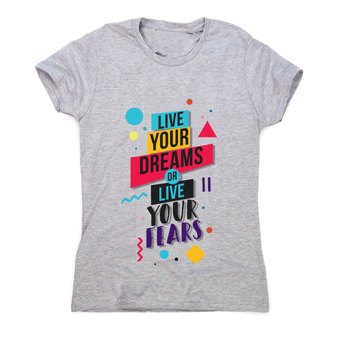 Live your dreams - motivational women's t-shirt - Grey / S - Graphic Gear