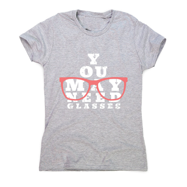 Need glasses - women's funny premium t-shirt - Graphic Gear