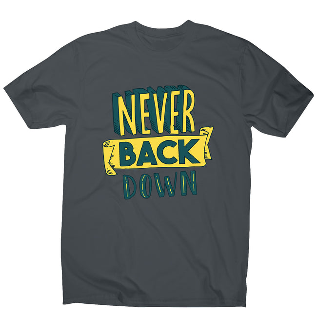 Never give up - men's motivational t-shirt - Graphic Gear