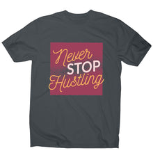 Load image into Gallery viewer, Never stop hustling - motivational men's t-shirt - Graphic Gear
