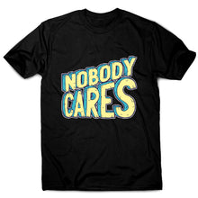 Load image into Gallery viewer, Nobody cares - men's funny premium t-shirt - Graphic Gear